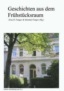 Sabine Bellmund Susanne Bertels Anna-Maria Böhm Martina Frank Vera Gerling Sabine Gräter Christa Hilsch: Geschichten aus dem Frühstücksraum, Buch