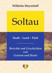 Wilhelm Meyerhoff: Soltau, Stadt - Land - Fluß, Buch