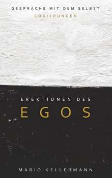 Mario Kellermann: Erektionen des Egos, Buch