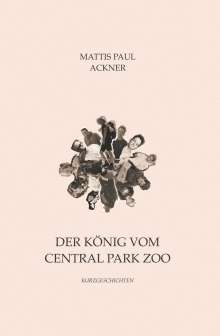 Mattis Paul Ackner: Der König vom Central Park Zoo, Buch