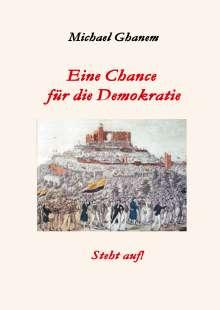 Michael Ghanem: Eine Chance für die Demokratie, Buch
