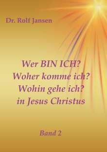 Rolf Jansen: Wer BIN ICH? Woher komme ich? Wohin gehe ich? in Jesus Christus, Buch