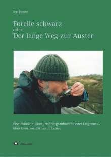 Karl Forster: Forelle schwarz oder der lange Weg zur Auster, Buch