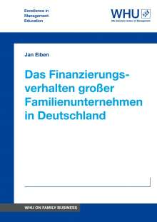 Jan Eiben: Das Finanzierungsverhalten großer Familienunternehmen in Deutschland, Buch