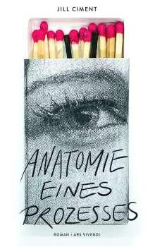 Jill Ciment: Anatomie eines Prozesses, Buch