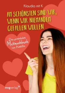 Klaudia Giez: Am schönsten sind wir, wenn wir niemandem gefallen wollen (Klaudia), Buch