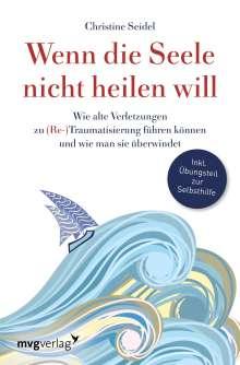 Christine Seidel: Wenn die Seele nicht heilen will, Buch