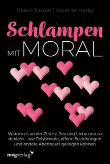 Janet W. Hardy: Schlampen mit Moral: Erweiterte Neuausgabe, Buch