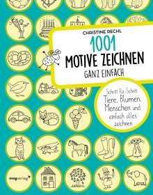 Christine Rechl: 1001 Motive zeichnen - ganz einfach, Buch