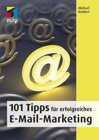 Michael Keukert: 101 Tipps für erfolgreiches E-Mail-Marketing, Buch