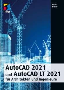 Detlef Ridder: AutoCAD 2021 und AutoCAD LT 2021 für Architekten und Ingenieure, Buch