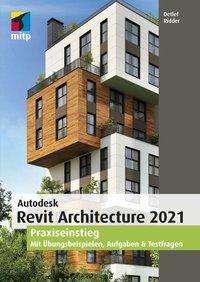 Detlef Ridder: Autodesk Revit Architecture 2021, Buch