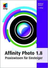 Winfried Seimert: Affinity Photo 1.8, Buch