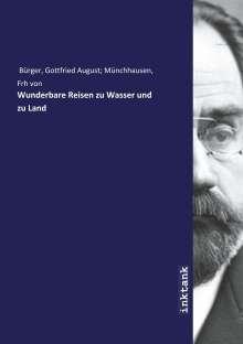 Gottfried August Münchhausen Bürger: Wunderbare Reisen zu Wasser und zu Land, Buch