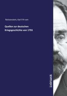 Karl Frh von Reitzenstein: Quellen zur deutschen Kriegsgeschichte von 1793, Buch