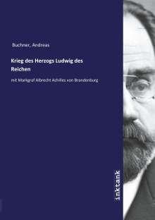 Andreas Buchner: Krieg des Herzogs Ludwig des Reichen, Buch
