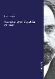 Berthold Otto: Mammonismus, Militarismus, Krieg und Frieden, Buch