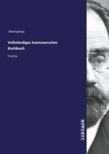 Anonymus: Vollständiges hannoversches Kochbuch, Buch