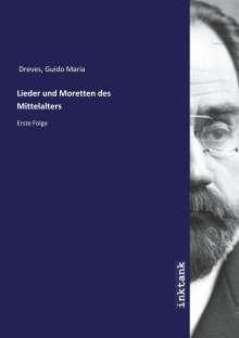 Guido Maria Dreves: Lieder und Moretten des Mittelalters, Buch
