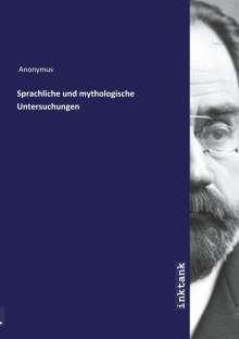 Anonymus: Sprachliche und mythologische Untersuchungen, Buch