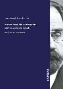 Paul Graf Von Hoensbroech: Warum sollen die Jesuiten nicht nach Deutschland zurück?, Buch