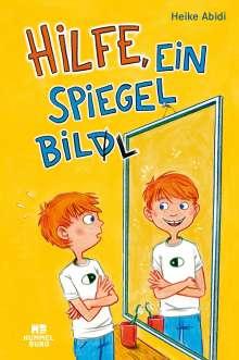 Heike Abidi: Hilfe, ein Spiegelbill, Buch