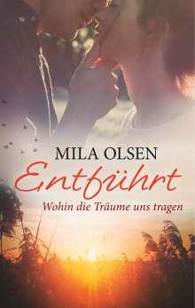 Mila Olsen: Entführt - Wohin die Träume uns tragen, Buch