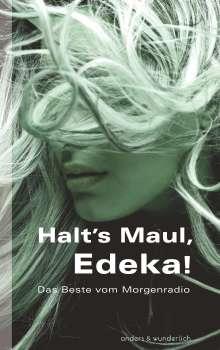 Ellen Anders: Halt's Maul, Edeka!, Buch