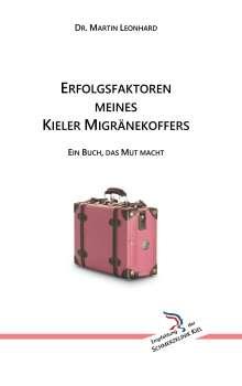 Martin Leonhard: Erfolgsfaktoren meines Kieler Migränekoffers, Buch