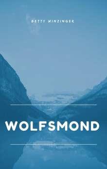 Betty Winzinger: Wolfsmond, Buch