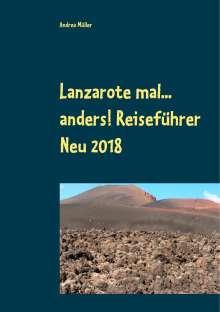 Andrea Müller: Lanzarote mal... anders! Reiseführer Neu 2018, Buch