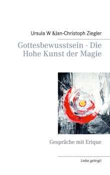 Ursula W Ziegler: Gottesbewusstsein - Die Hohe Kunst der Magie, Buch