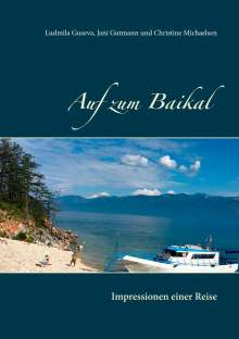 Ludmila Guseva: Auf zum Baikal, Buch