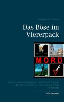 Juergen von Rehberg: Das Böse im Viererpack, Buch