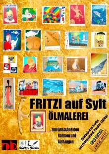 Uwe H. Sültz: FRITZI auf Sylt - ÖLMALEREI - Kunst in Fotobrillant-Druck, Buch
