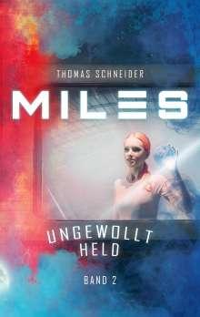 Thomas Schneider: Miles - Ungewollt Held, Buch