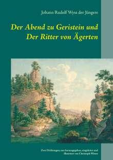 Johann Rudolf Wyss der Jüngere: Der Abend zu Geristein und Der Ritter von Ägerten, Buch