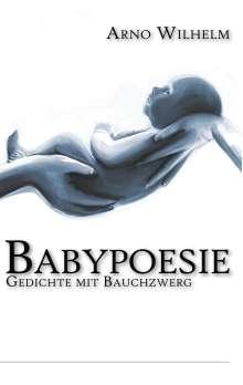 Arno Wilhelm: Babypoesie, Buch