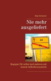 Maja Schweizer: Nie mehr ausgeliefert, Buch