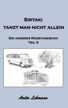 Anita Lehmann: Sirtaki tanzt man nicht allein, Buch