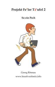 Georg Rönnau: Projekt Feler Täufel 2, Buch