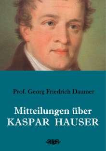 Georg Friedrich Daumer: Mitteilungen über Kaspar Hauser, Buch