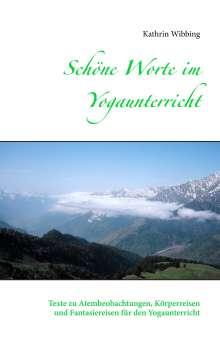 Kathrin Wibbing: Schöne Worte im Yogaunterricht, Buch