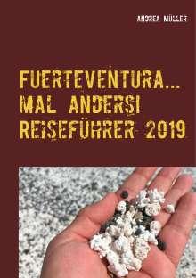 Andrea Müller: Fuerteventura... mal anders! Reiseführer 2019, Buch