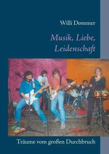 Willi Dommer: Musik, Liebe, Leidenschaft, Buch