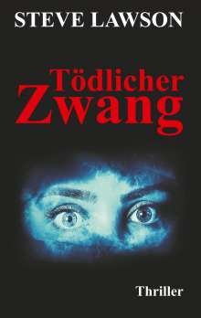Steve Lawson: Tödlicher Zwang, Buch