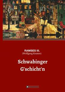 (Wolfgang Kramer), Ramses Iii.: Schwabinger G'schichten, Buch