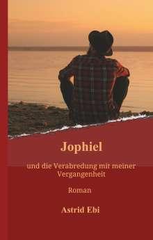 Astrid Ebi: Jophiel und die Verabredung mit meiner Vergangenheit, Buch