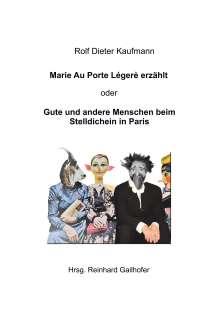 Rolf Dieter Kaufmann: Großmutter Marie Au Porte Légère, Buch