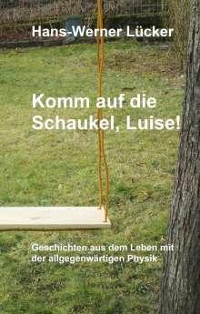 Hans-Werner Lücker: Komm auf die Schaukel, Luise!, Buch